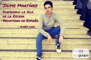 Los mejores Seductores de España: Jaime Martínez